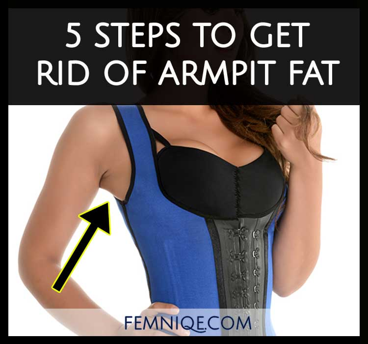 b2a0be6baa How To Get Rid Of Armpit Fat (5 Actionable Steps) – Femniqe